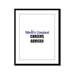 Worlds Greatest CAREERS ADVISER Framed Panel Print