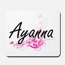 Ayanna Artistic Name Design with Flowers Mousepad