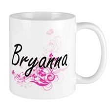 Bryanna Artistic Name Design with Flowers Mugs