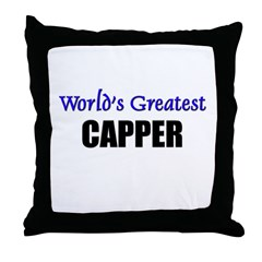 Worlds Greatest CAPPER Throw Pillow