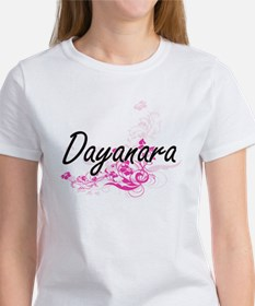 Dayanara Artistic Name Design with Flowers T-Shirt