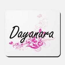 Dayanara Artistic Name Design with Flowe Mousepad