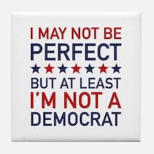 At Least I'm Not A Democrat Tile Coaster