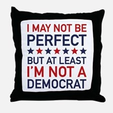 At Least I'm Not A Democrat Throw Pillow