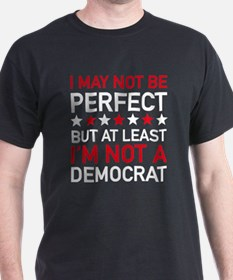 At Least I'm Not A Democrat T-Shirt