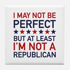 At Least I'm Not A Republican Tile Coaster