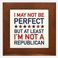 At Least I'm Not A Republican Framed Tile