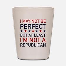 At Least I'm Not A Republican Shot Glass