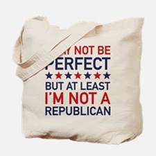 At Least I'm Not A Republican Tote Bag