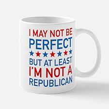 At Least I'm Not A Republican Mug