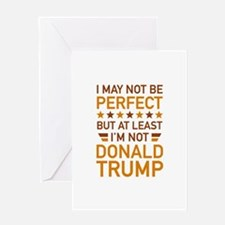 At Least I'm Not Donald Trump Greeting Card
