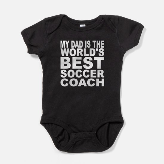 My Dad Is The Worlds Best Soccer Coach Baby Bodysu