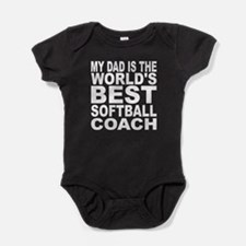 My Dad Is The Worlds Best Softball Coach Baby Body