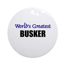 Worlds Greatest BUSKER Ornament (Round)