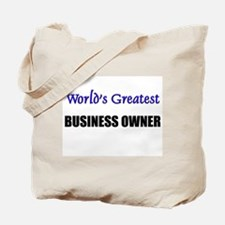 Worlds Greatest BUSINESS OWNER Tote Bag