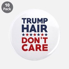 """Trump Hair Don't Care 3.5"""" Button (10 pack)"""