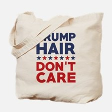 Trump Hair Don't Care Tote Bag