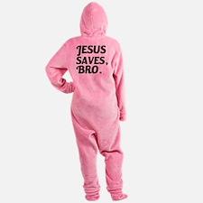 Cute Jesus saves Footed Pajamas