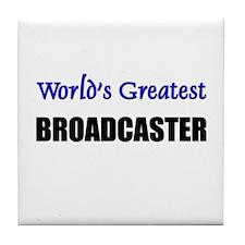 Worlds Greatest BROADCASTER Tile Coaster