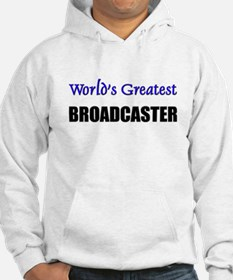 Worlds Greatest BROADCASTER Hoodie