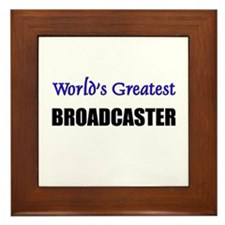 Worlds Greatest BROADCASTER Framed Tile
