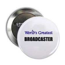 "Worlds Greatest BROADCASTER 2.25"" Button (10 pack)"