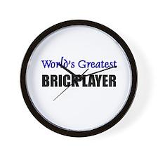 Worlds Greatest BRICK LAYER Wall Clock