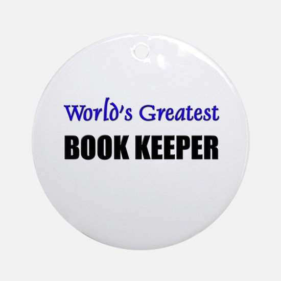 Worlds Greatest BOOK KEEPER Ornament (Round)