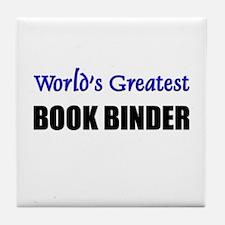 Worlds Greatest BOOK BINDER Tile Coaster