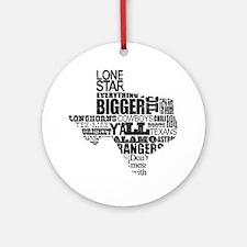 Texas Proud Round Ornament