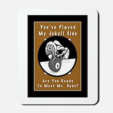 Jekyll Hyde 8 Ball Billiards Mousepad