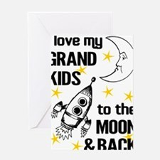I Love My Grand Kids To The Moon An Greeting Cards