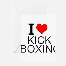 I Love Kick Boxing Greeting Cards