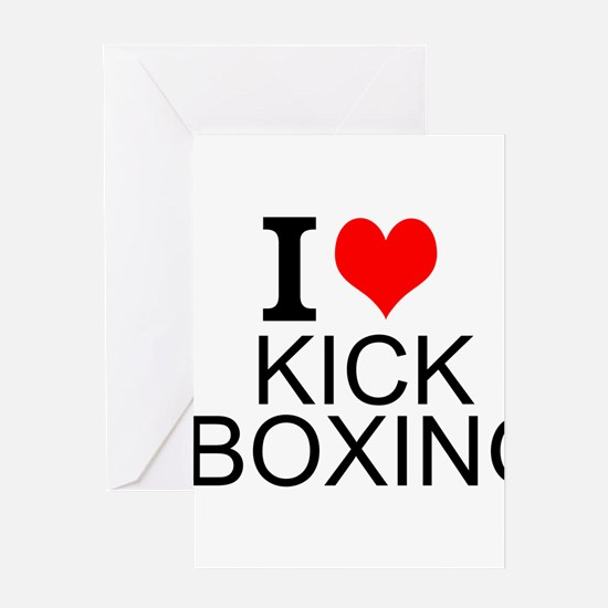 I Love Kick Boxing Greeting Cards
