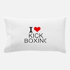 I Love Kick Boxing Pillow Case