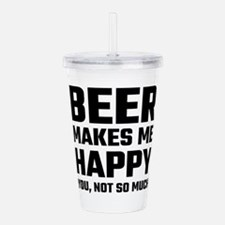 Beer Makes Me Happy Acrylic Double-wall Tumbler