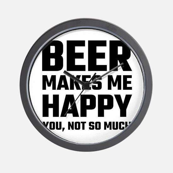 Beer Makes Me Happy Wall Clock