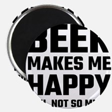 Beer Makes Me Happy Magnets
