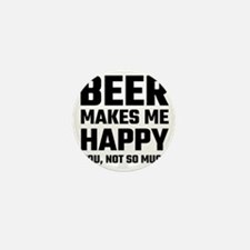Beer Makes Me Happy Mini Button