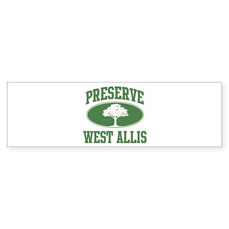 Preserve West Allis Bumper Sticker