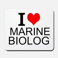 I Love Marine Biology Mousepad