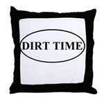 Dirt Time Throw Pillow