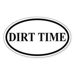 Dirt Time Sticker