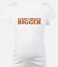 Everything's Bigger in Texas Shirt