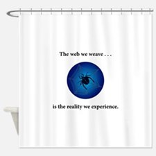 Spider Webs We Weave Gifts Shower Curtain