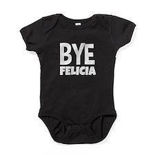 Bye Felicia Funny Baby Bodysuit