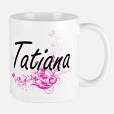 Tatiana Artistic Name Design with Flowers Mugs