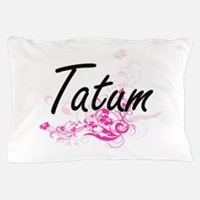 Tatum Artistic Name Design with Flower Pillow Case