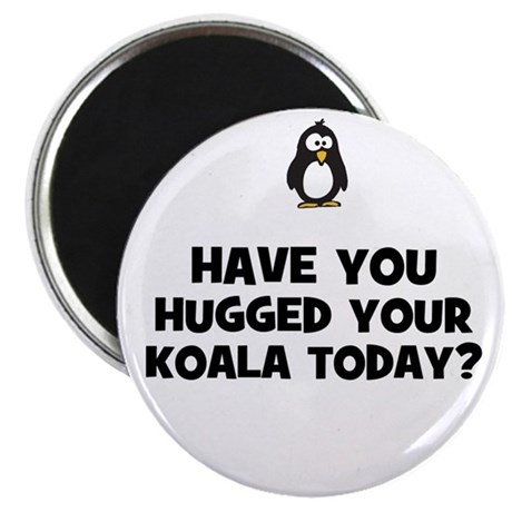 """have you hugged your koala to 2.25"""" Magnet (10 pac"""