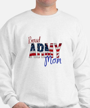 Proud Patriotic Army Mom Sweatshirt
